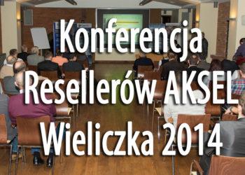 Konferencja Resselerów AKSEL - Wieliczka 2014